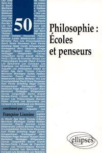 Philosophie : écoles et penseurs