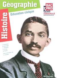 Histoire-géographie, éducation civique : bac pro 3 ans, terminale professionnelle : livre de l'élève