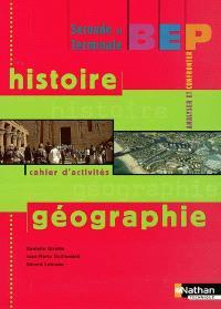 Histoire-géographie, seconde et terminale : cahier d'activités