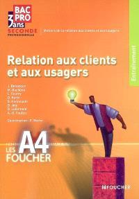 Relation aux clients et aux usagers, seconde professionnelle bac pro en 3 ans