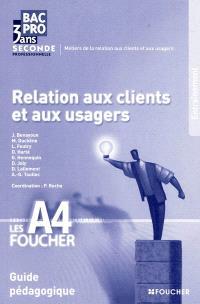 Relation aux clients et aux usagers, seconde professionnelle bac pro en 3 ans : guide pédagogique