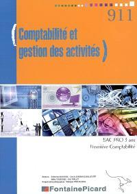 Comptabilité et gestion des activités : Bac pro 3 ans, première, comptabilité