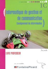Informatique de gestion et de communication, seconde : livre du professeur