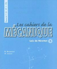 Les cahiers de la mécanique classes de 1re S, SI, STL, STI : lois de Newton