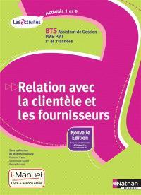 Relation avec la clientèle et les fournisseurs, activités 1 et 2 : BTS assistant de gestion PME-PMI, 1re et 2e années