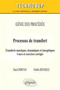 Génie des procédés : processus de transfert, transferts massiques, dynamiques et énergétiques : cours et exercices corrigés (niveau C)