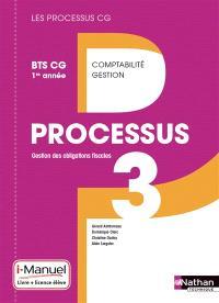 Gestion des obligations fiscales, processus 3 : BTS CG 1re année comptabilité gestion : i-manuel, livre + licence élève