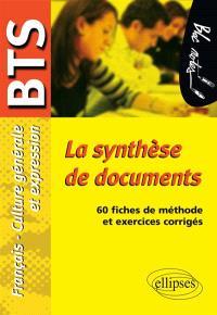 La synthèse de documents, épreuve de culture générale et expression, BTS : 60 fiches de méthode et exercices corrigés