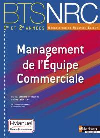 Management de l'équipe commerciale, par la pratique : BTS NRC 1re et 2e années