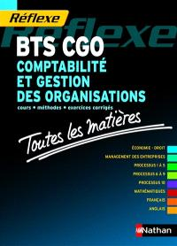 BTS CGO comptabilité et gestion des organisations : toutes les matières : cours, méthodes, exercices corrigés