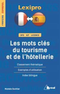 Les mots-clés du tourisme et de l'hôtellerie : français-espagnol : classement thématique, exemples d'utilisation, index bilingue