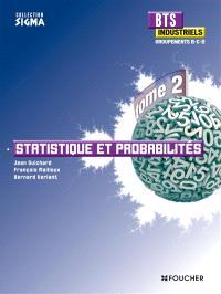 BTS industriels, groupements B, C, D. Volume 2, Statistique et probabilités