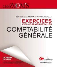 Comptabilité générale : exercices avec corrigés détaillés : 2015-2016