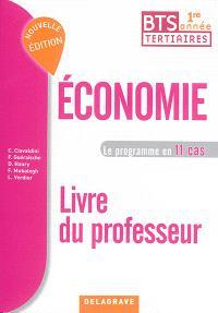 Economie 1re année BTS tertiaires : le programme en 11 cas : livre du professeur