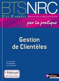 Gestion de clientèles par la pratique : BTS NRC 1re et 2e années