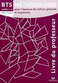 Méthodologie pour l'épreuve de culture générale et expression, BTS années 1 & 2 : livre du professeur