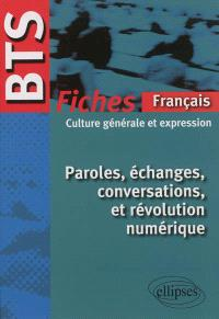 Paroles, échanges, conversations et révolution numérique, BTS français : fiches de culture générale et expression