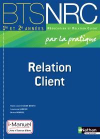 Relation client par la pratique : BTS NRC 1re et 2e années