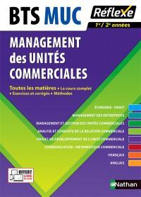 BTS MUC management des unités commerciales : toutes les matières, le cours complet, exercices et corrigés, méthodes