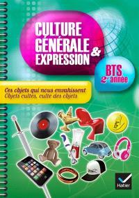 Ces objets qui nous envahissent, objets cultes, culte des objets : culture générale & expression : TD BTS 2e année