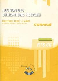 Gestion des obligations fiscales, BTS CG : processus 3, corrigé : cas pratiques. Volume 2
