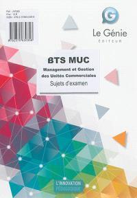 BTS MUC : management et gestion des unités commerciales, épreuve E4 : sujets d'examen
