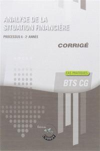 Analyse de la situation financière, BTS CG 2e année : processus 6 : cas pratiques, corrigé
