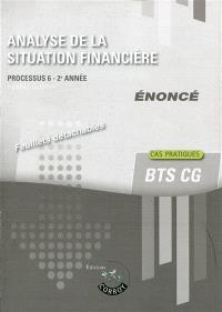 Analyse de la situation financière, BTS CG : processus 6, 2e année : énoncé, cas pratiques