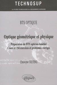 BTS optique : optique géométrique et physique, préparation du BTS opticien lunetier : cours et 154 exercices et problèmes corrigés (niveau A)
