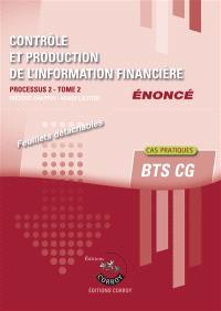 Contrôle et production de l'information financière : processus 2 du BTS CG : énoncé. Volume 2
