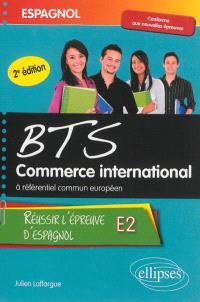 Espagnol, BTS commerce international à référentiel commun européen : réussir l'épreuve E2