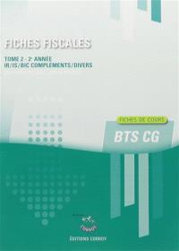 Fiches fiscales. Volume 2, BTS CG 2e année : IR-IS-BIC compléments-divers : fiches de cours