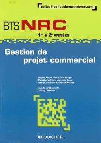 Gestion de projet commercial, BTS NRC 1re & 2e années