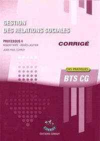 Gestion des relations sociales : processus 4, BTS CG, cas pratiques : corrigé
