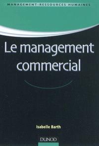 Le management commercial : fondements, pratiques et perspectives