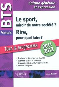 Le sport, miroir de notre société ? Rire, pour quoi faire ? : BTS français, culture générale et expression
