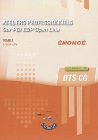 Ateliers professionnels sur PGI EBP Open line : énoncé. Volume 2