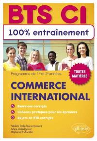 BTS CI, commerce international : programme de 1re et 2e années : toutes matières