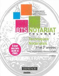 BTS notariat. Volume 2, Techniques notariales : 1re et 2e années : cours, cas pratiques et exercices corrigés