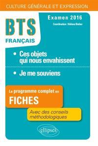 Ces objets qui nous envahissent, je me souviens : BTS français, culture générale et expression : examen 2016
