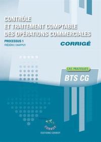 Contrôle et traitement comptable des opérations commerciales, BTS CG : processus 1, corrigé : cas pratiques