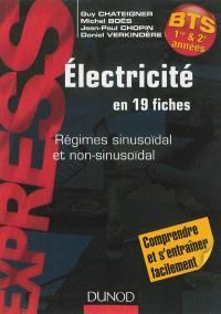 Electricité en 19 fiches : régimes sinusoïdal et non-sinusoïdal : BTS 1re & 2e année