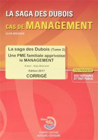 La saga des Dubois, cas de management, BTS tertiaires et tout public : une PME familiale apprivoise le management : corrigé, cas pratiques
