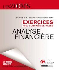 Analyse financière : exercices avec corrigés détaillés : 2015-2016