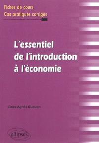 L'essentiel de l'introduction à l'économie : fiches de cours et cas pratiques corrigés