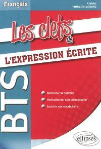 Les clefs de l'expression écrite : français BTS