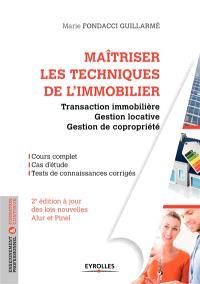 Maîtriser les techniques de l'immobilier : transaction immobilière, gestion locative et gestion de copropriété