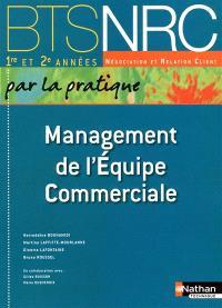 Management de l'équipe commerciale : BTS NRC 1re et 2e années : manuel de l'élève