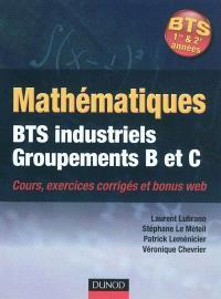 Mathématiques : BTS industriels groupements B et C : cours et exercices corrigés
