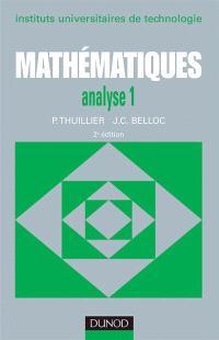 Mathématiques IUT : instituts universitaires de technologie. Volume 1, Fonction d'une variable réelle, fonctions de plusieurs variables